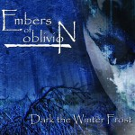 Embers of Oblivion - Dark the Winter Frost (2015)