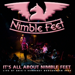 Nimble Feet - It's All About Nimble Feet (2008)